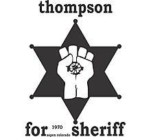 HUNTER S THOMPSON FOR SHERIFF aspen 1970 bukowski gonzo fear loathing  Photographic Print