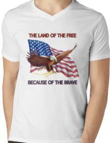 THE LAND OF THE FREE BECAUSE OF THE BRAVE Mens V-Neck T-Shirt