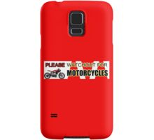 PLEASE WATCHOUT WATCH OUT FOR MOTORCYCLES Samsung Galaxy Case/Skin
