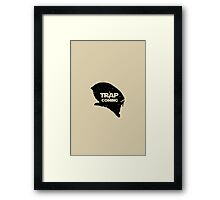 A Trap is Coming - black Framed Print
