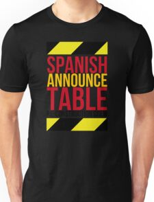 Spanish Announce Table Re-Construction Crew Unisex T-Shirt