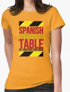 Spanish Announce Table Re-Construction Crew Womens Fitted T-Shirt
