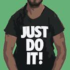 JUST DO IT! by jolszewski