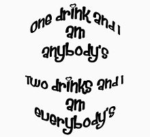 One Drink and I Am Anybody's Womens Fitted T-Shirt