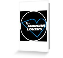 The Modern Lovers Greeting Card