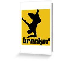 Breakin' Greeting Card