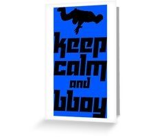Keep Calm and Bboy Greeting Card