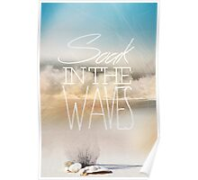 Soak in the Waves Poster