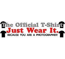 The Official T-Shirt - Jut Wear It Photographic Print
