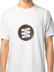 Treat Yo' Self Classic T-Shirt