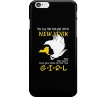 You Can Take This Girl Out Of New York But You Can't Take New York Out Of This Girl - Custom Tshirt iPhone Case/Skin