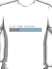 420 time loading t-shirt by DVDclothing.com T-Shirt