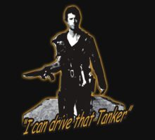 I can drive that Tanker Mad Max funny t-shirt by dustyvinylstore