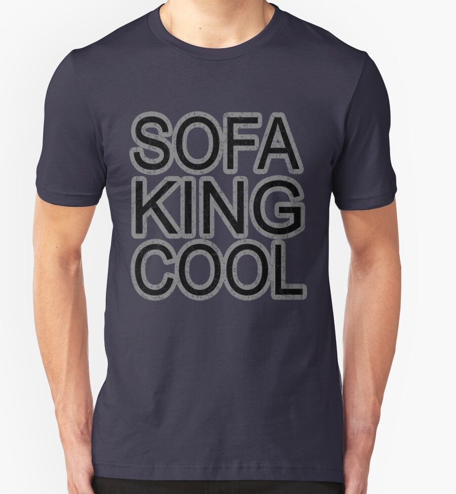Sofa King Cool Funny Wordplay College Humor Party Comedy