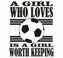 a girl who loves is a girl worth keeping T-Shirt