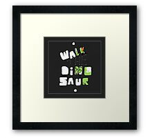 WALK THE DINOSAUR Framed Print