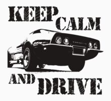 keep calm and drive by hottehue