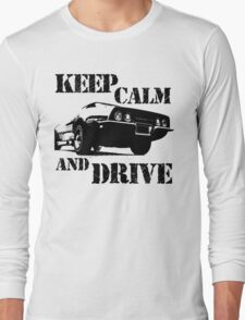 keep calm and drive Long Sleeve T-Shirt