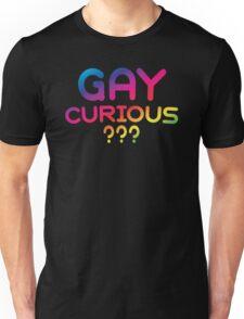 GAY CURIOUS ??? Unisex T-Shirt