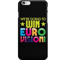 We're going to WIN EUROVISION! iPhone Case/Skin