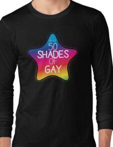 I'm so 50 shades of GAY!  Long Sleeve T-Shirt