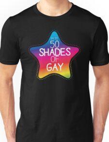 I'm so 50 shades of GAY!  Unisex T-Shirt