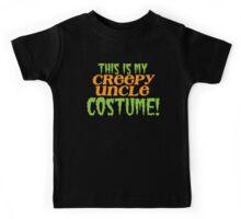 This is my CREEPY UNCLE costume Kids Tee