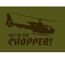 Get to the Chopper Photographic Print