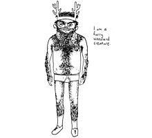 Hairy Man - I am a furry woodland creature. Photographic Print