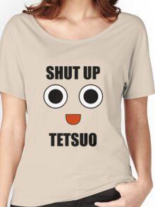 Shut Up Tetsuo Women's Relaxed Fit T-Shirt