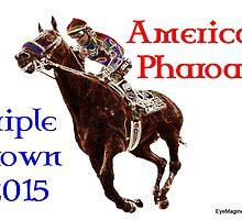 American Pharoah Triple Crown by EyeMagined