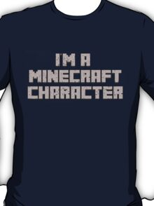 I'm a Minecraft character T-Shirt