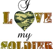 I LOVE MY SOLDIER by gittytees