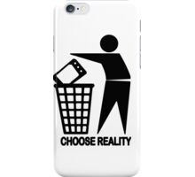 CHOOSE REALITY iPhone Case/Skin