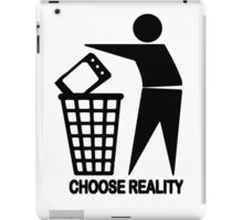 CHOOSE REALITY iPad Case/Skin