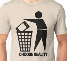 CHOOSE REALITY Unisex T-Shirt