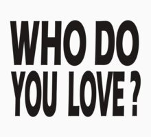 WHO DO YOU LOVE? Kids Clothes