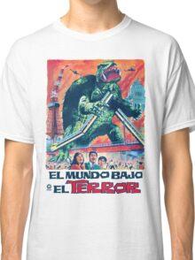 El Mundo Bajo El Terror Classic T-Shirt