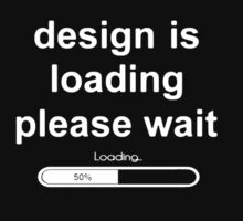 design is loading please wait T-Shirt