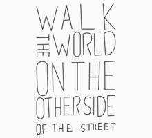 Walk the World On the Other Side of the Street  by Simon Greening