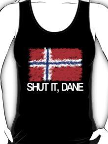 """""""Shut it, Dane"""" [APH Norway] T-Shirt"""