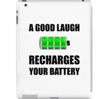 Laugh Recharges Battery iPad Case/Skin