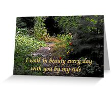 I Walk in Beauty Every Day..... (Country Garden card # 2) Greeting Card