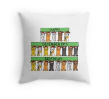 Cats celebrating birthdays on December 19th Throw Pillow
