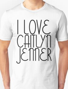 I LOVE CAITLYN JENNER [BLACK] T-Shirt