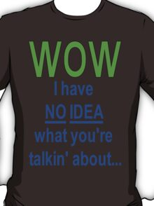 No Idea... T-Shirt