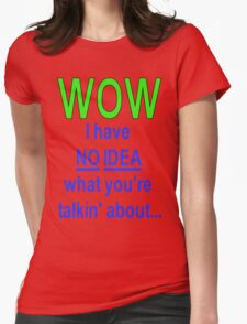 No Idea... Womens Fitted T-Shirt