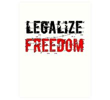 Legalize Freedom 3 Art Print