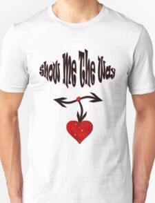 Show me the way/  Art + Products Design  Unisex T-Shirt