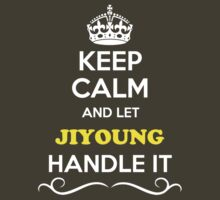 Keep Calm and Let JIYOUNG Handle it by thenamer